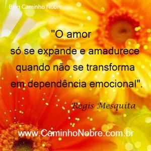 O amor só se expande e amadurece quando não se transforma em dependência emocional.