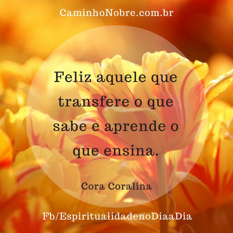 Feliz Aprende Cora Coralina Caminho Nobre
