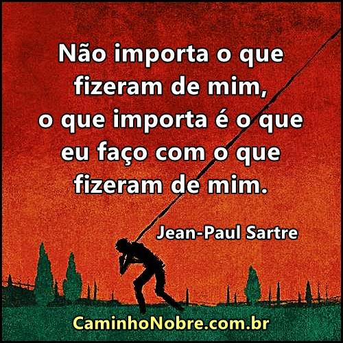 Jean Paul Sartre frase sobre a liberdade.