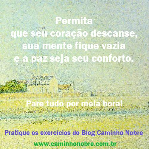 Pratique os exercícios espirituais e mentais do Blog Caminho Nobre. Fortaleça sua mente e eduque seu espírito.