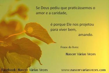 Se Deus pediu que praticássemos o amor e a caridade é porque Ele nos projetou para viver bem, amando.