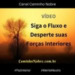 Vídeo Espiritual: Siga o Fluxo e Desperte suas Forças Interiores